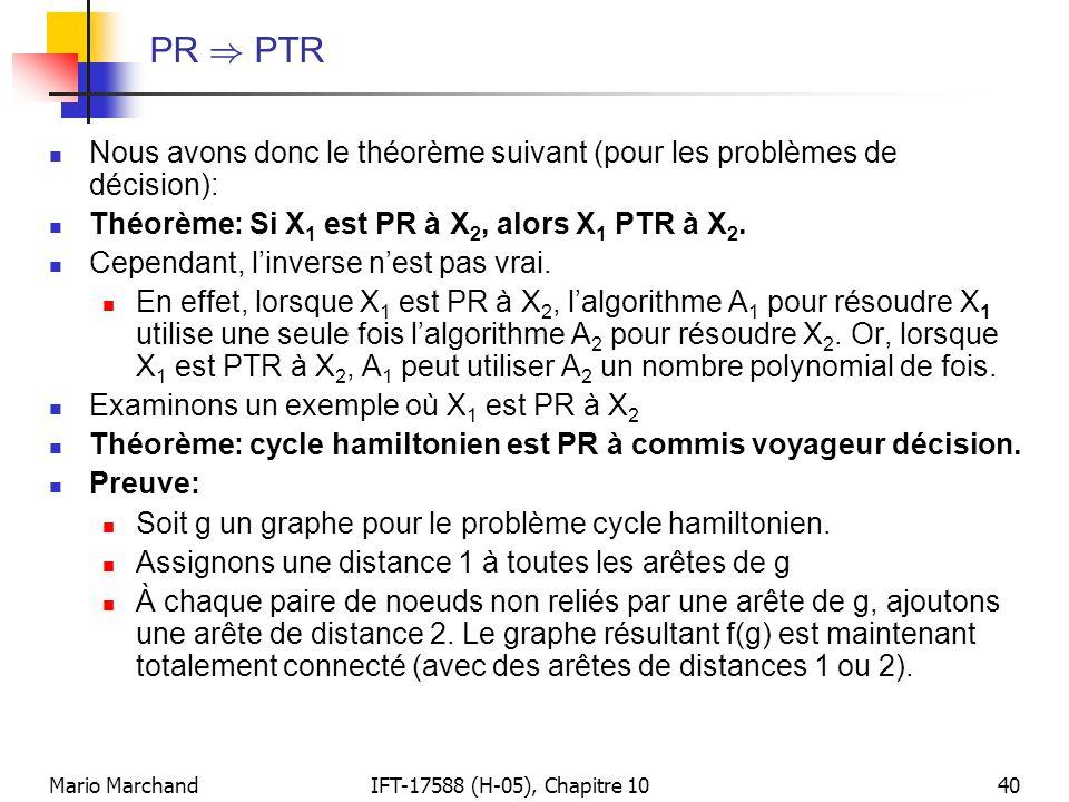 PR ) PTR Nous avons donc le théorème suivant (pour les problèmes de décision): Théorème: Si X1 est PR à X2, alors X1 PTR à X2.