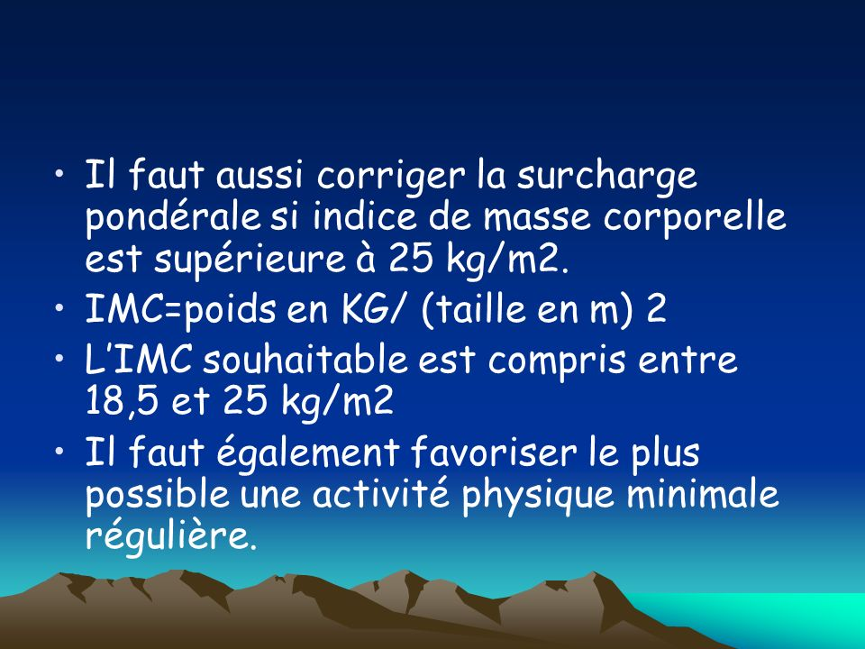 Il faut aussi corriger la surcharge pondérale si indice de masse corporelle est supérieure à 25 kg/m2.