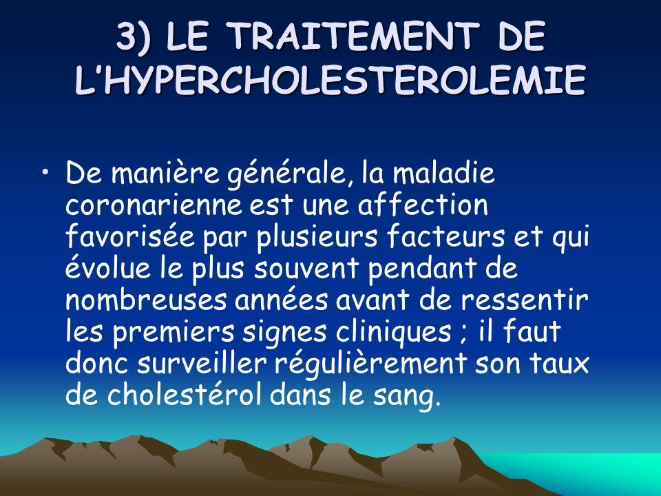 3) LE TRAITEMENT DE L'HYPERCHOLESTEROLEMIE