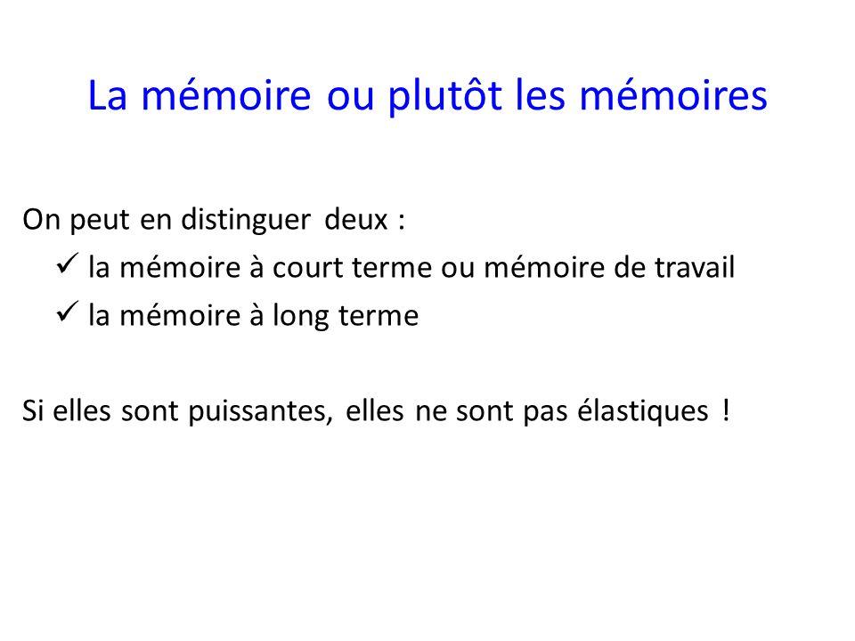 La mémoire ou plutôt les mémoires