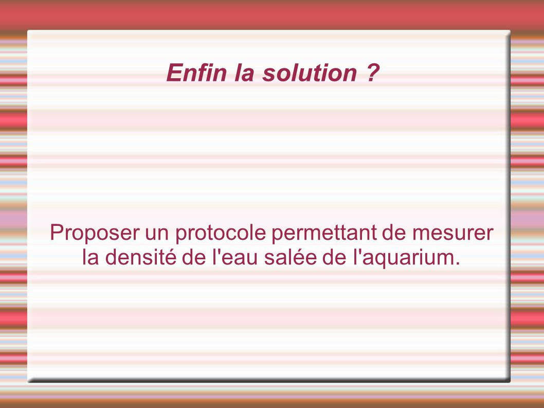 Enfin la solution .
