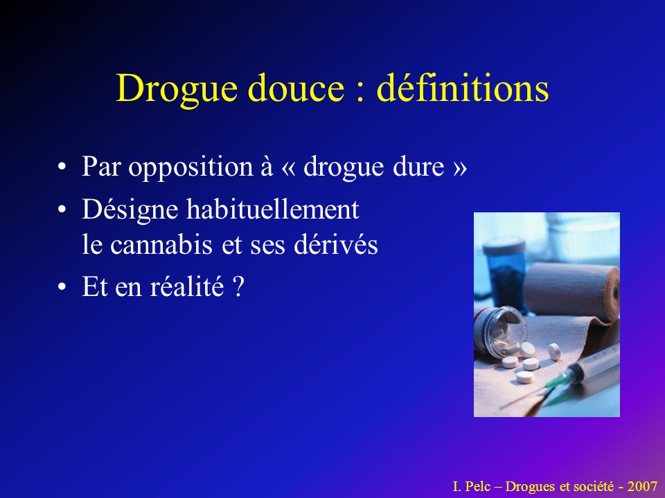 Drogue douce : définitions