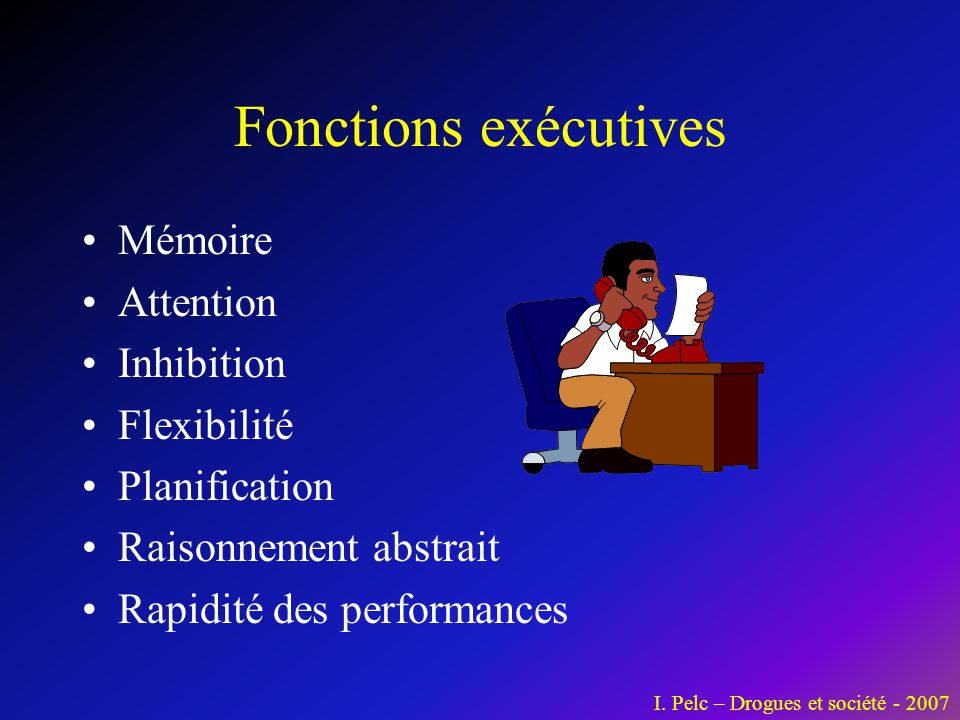 Fonctions exécutives Mémoire Attention Inhibition Flexibilité