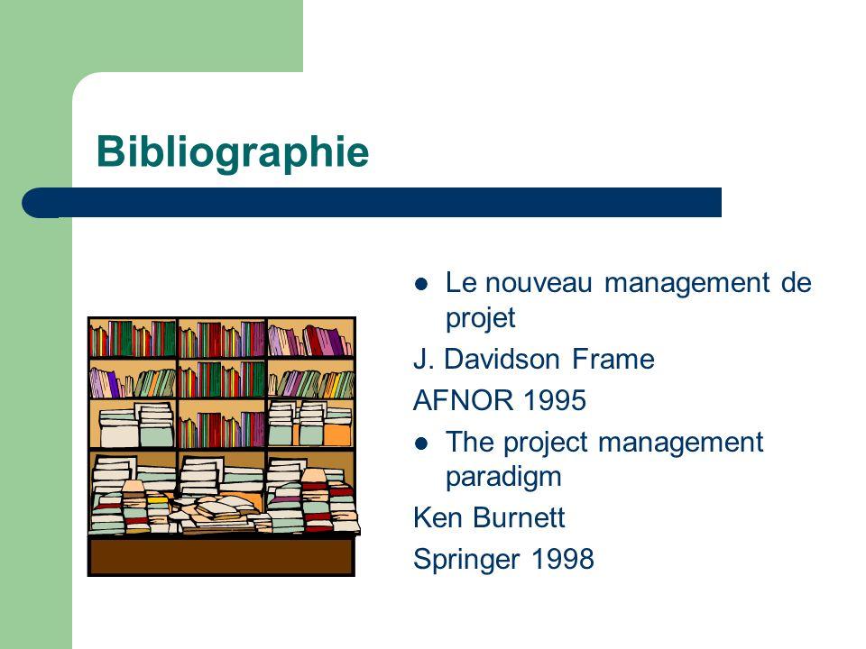 Bibliographie Le nouveau management de projet J. Davidson Frame