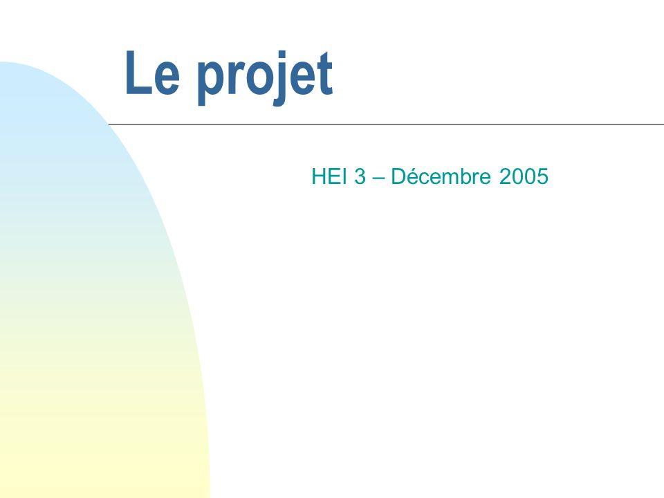 Le projet HEI 3 – Décembre 2005