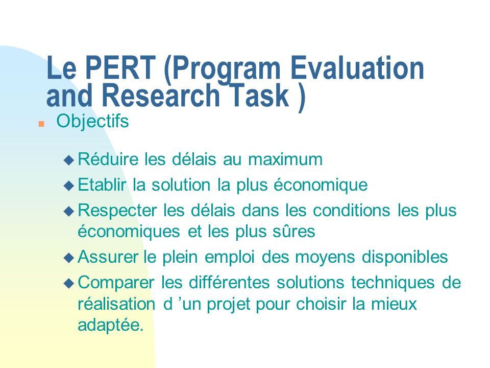 Le PERT (Program Evaluation and Research Task )