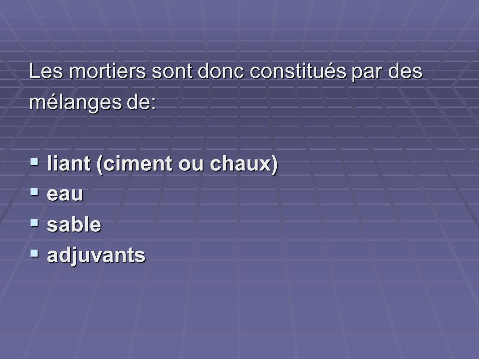 Le mortier ppt t l charger - Dosage mortier chaux ciment sable ...