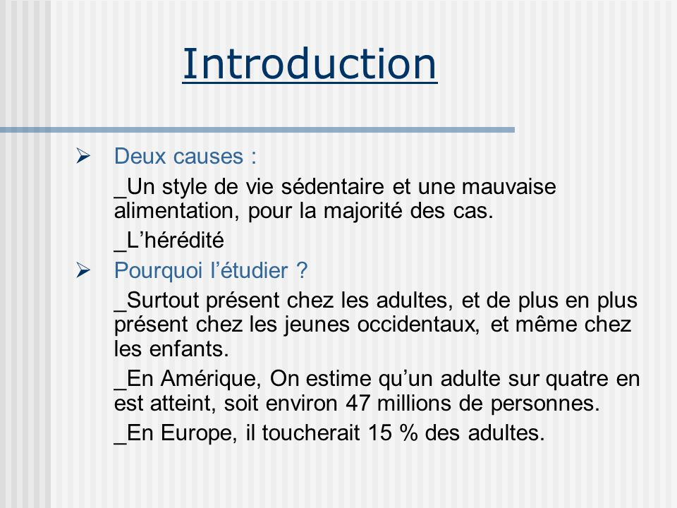 Introduction Deux causes :