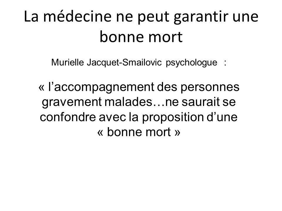 La médecine ne peut garantir une bonne mort