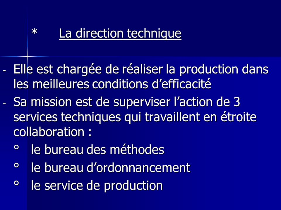 * La direction technique