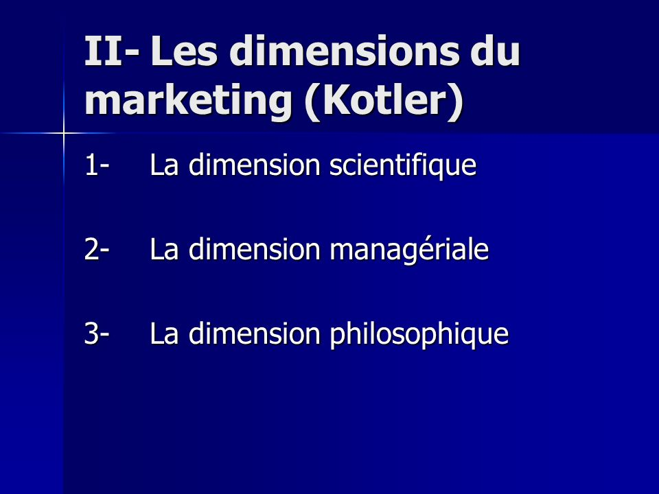 II- Les dimensions du marketing (Kotler)