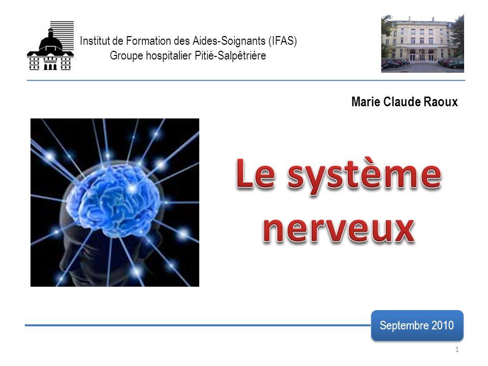 Le système nerveux Marie Claude Raoux