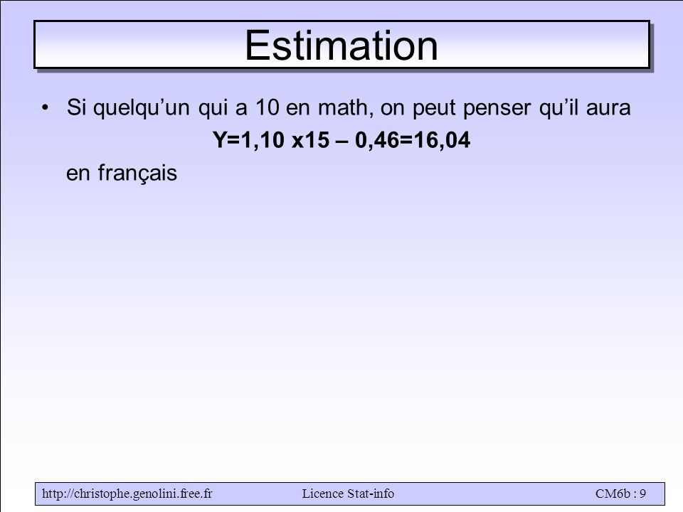 Estimation Si quelqu'un qui a 10 en math, on peut penser qu'il aura
