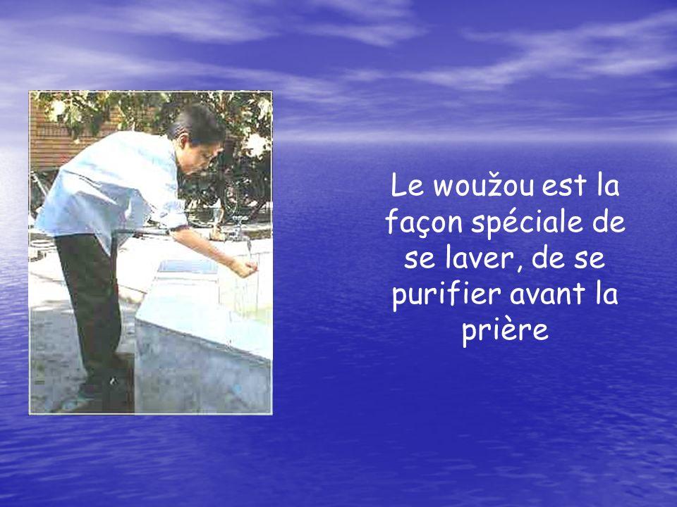 Le woužou est la façon spéciale de se laver, de se purifier avant la prière