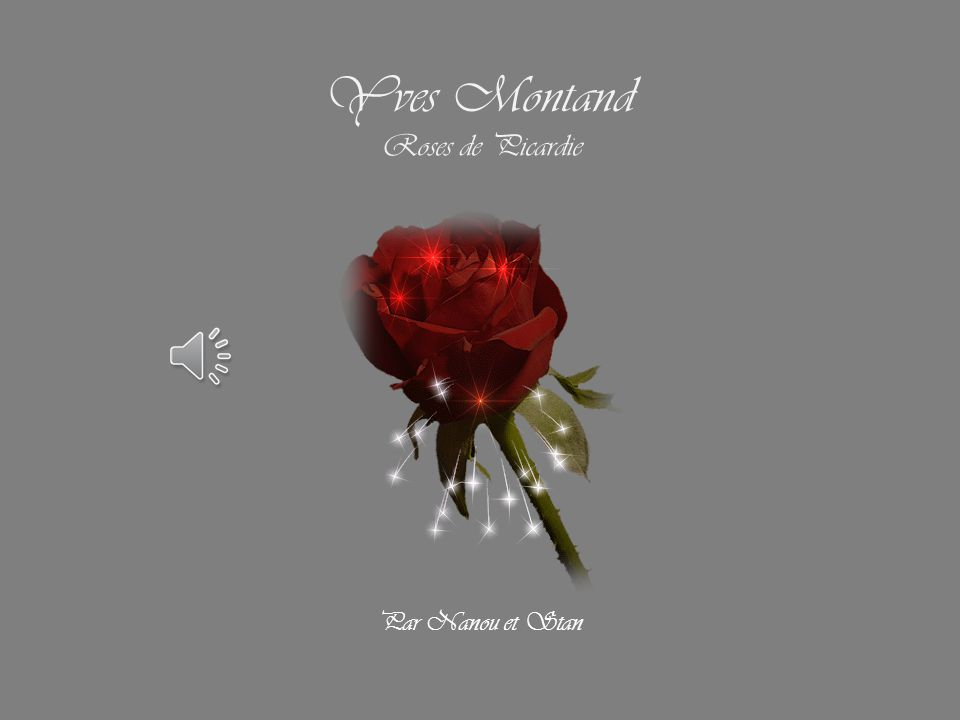 Yves Montand Roses de Picardie Par Nanou et Stan