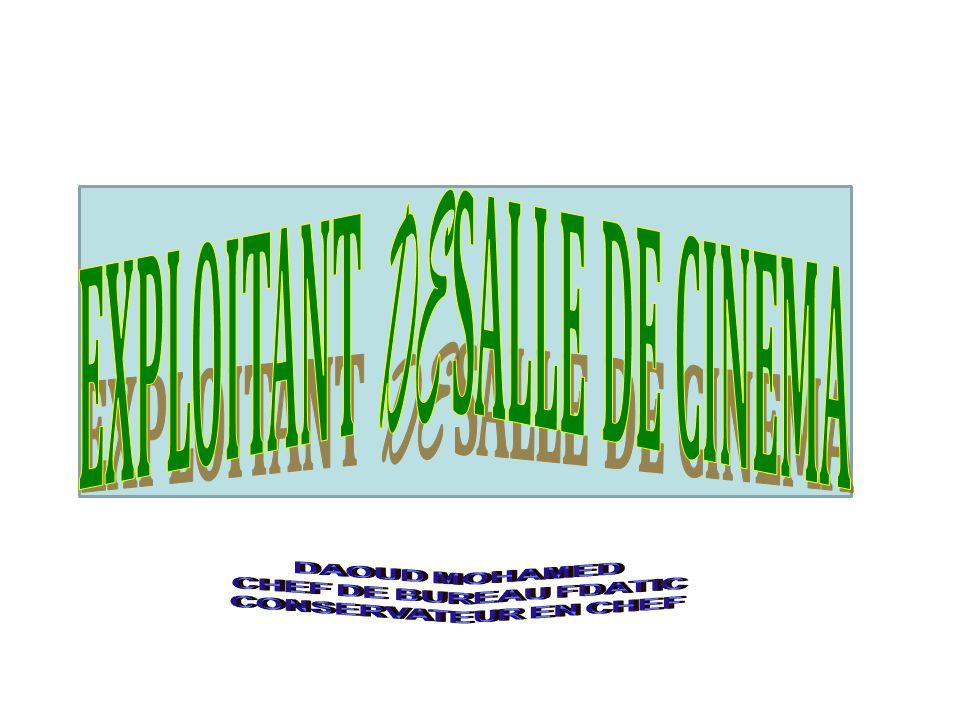 EXPLOITANT DE SALLE DE CINEMA