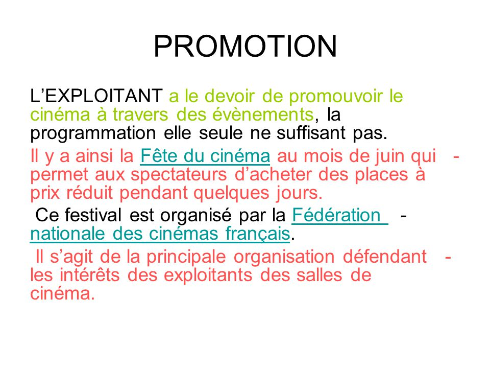 PROMOTION L'EXPLOITANT a le devoir de promouvoir le cinéma à travers des évènements, la programmation elle seule ne suffisant pas.