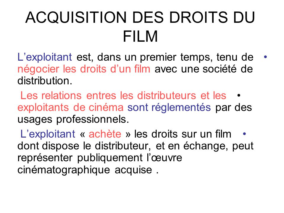 ACQUISITION DES DROITS DU FILM