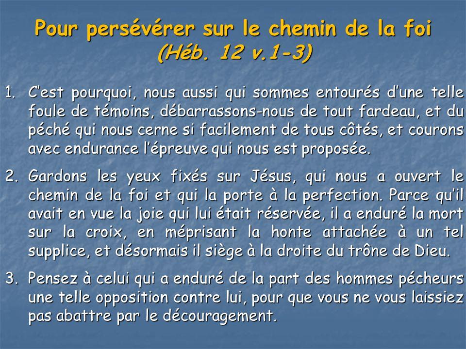 Pour persévérer sur le chemin de la foi (Héb. 12 v.1-3)