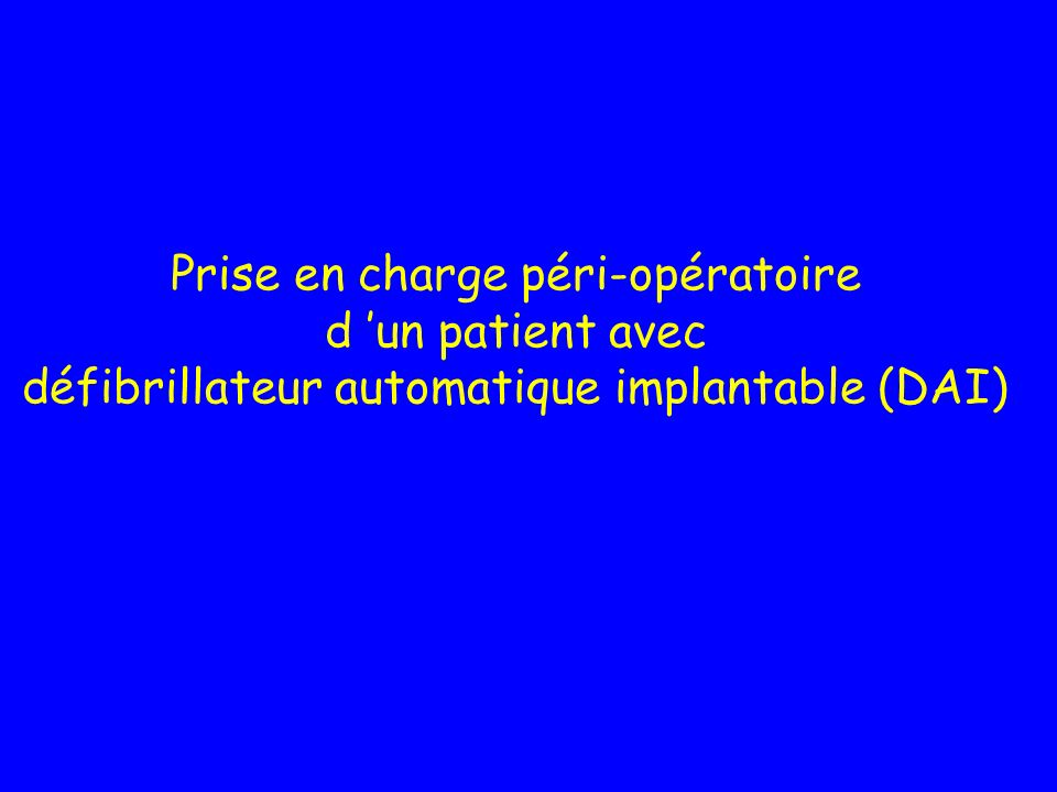 Prise en charge péri-opératoire d 'un patient avec défibrillateur automatique implantable (DAI)