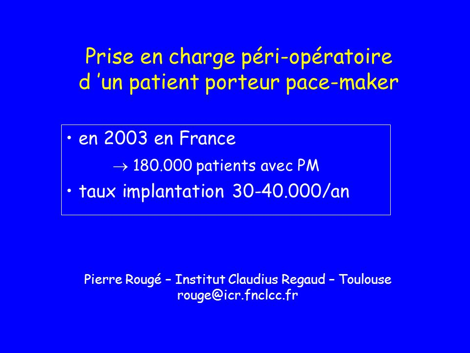 Prise en charge péri-opératoire d 'un patient porteur pace-maker