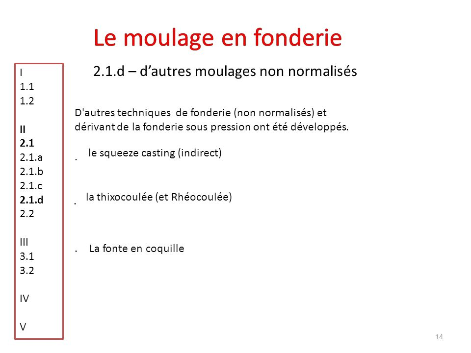 Le moulage en fonderie 2.1.d – d'autres moulages non normalisés I 1.1