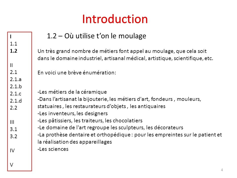 Introduction 1.2 – Où utilise t'on le moulage I 1.1 1.2 II 2.1 2.1.a