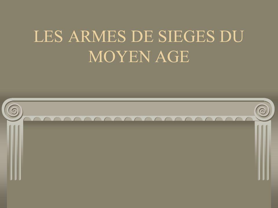 LES ARMES DE SIEGES DU MOYEN AGE