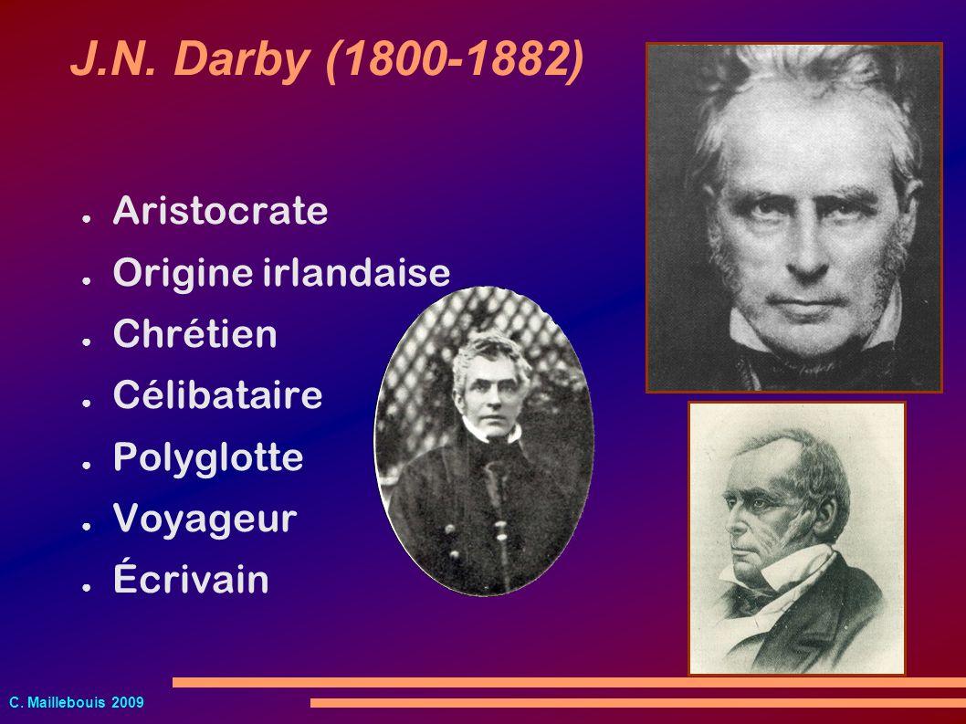 J.N. Darby (1800-1882) Aristocrate Origine irlandaise Chrétien