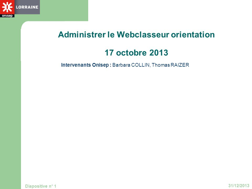 Administrer le Webclasseur orientation 17 octobre 2013