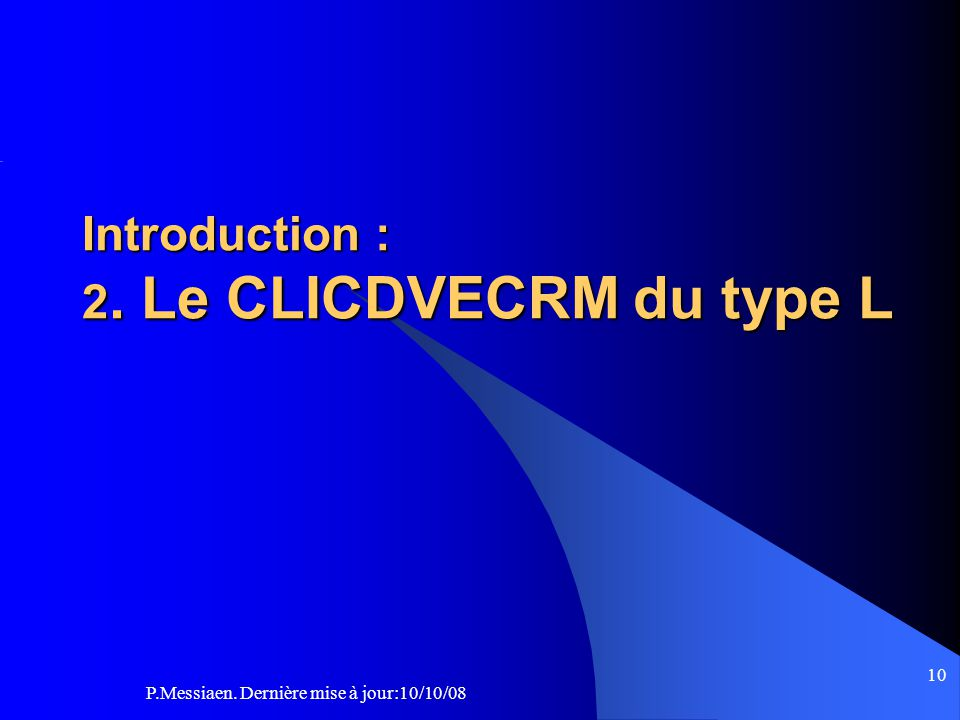 Introduction : 2. Le CLICDVECRM du type L
