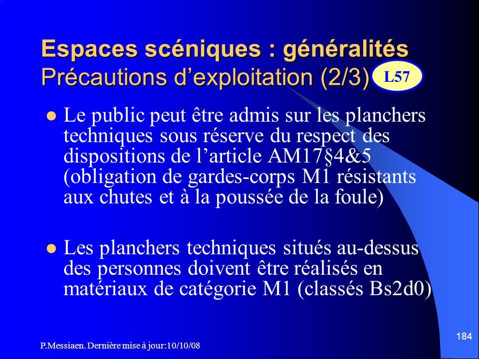 Espaces scéniques : généralités Précautions d'exploitation (2/3)