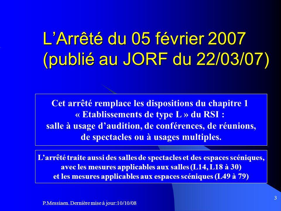 L'Arrêté du 05 février 2007 (publié au JORF du 22/03/07)