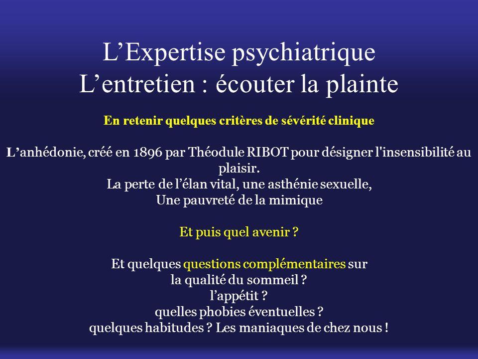 L'Expertise psychiatrique L'entretien : écouter la plainte