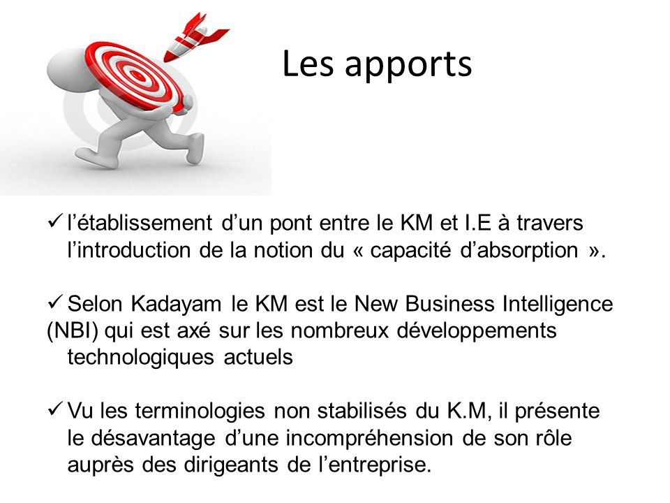 Les apports l'établissement d'un pont entre le KM et I.E à travers l'introduction de la notion du « capacité d'absorption ».