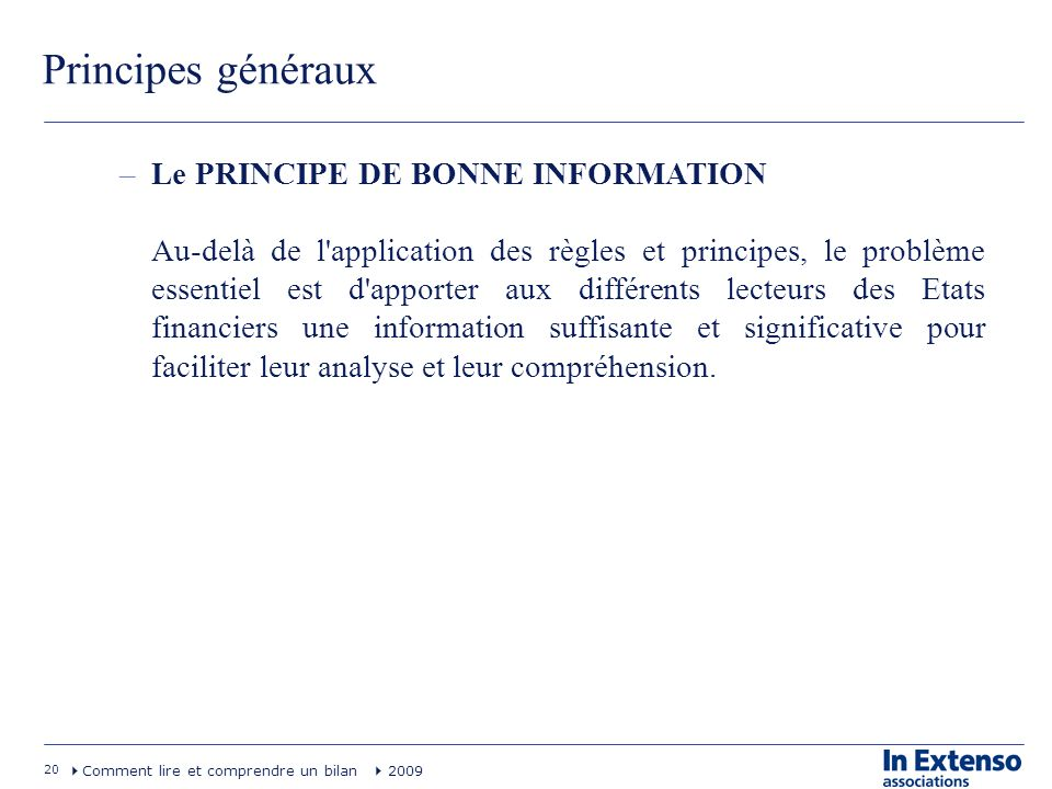 Principes généraux Le PRINCIPE DE BONNE INFORMATION
