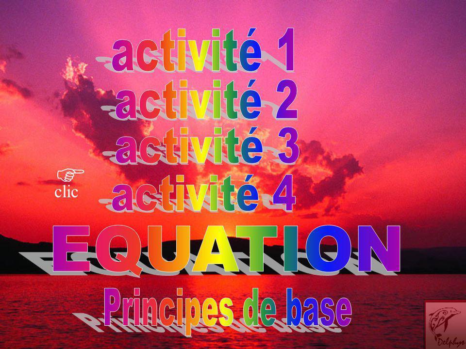  activité 1 activité 2 activité 3 activité 4 EQUATION
