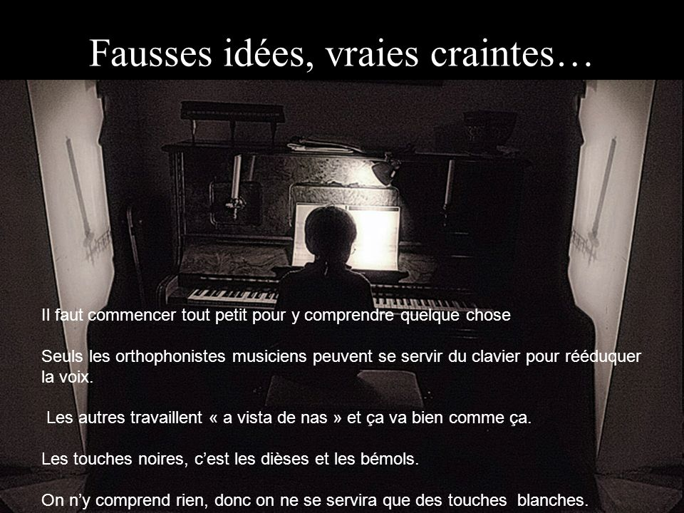 Fausses idées, vraies craintes…