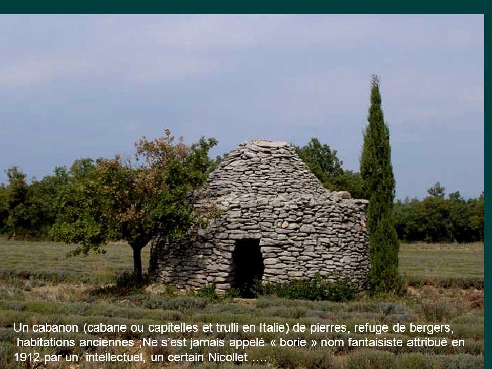 Un cabanon (cabane ou capitelles et trulli en Italie) de pierres, refuge de bergers,