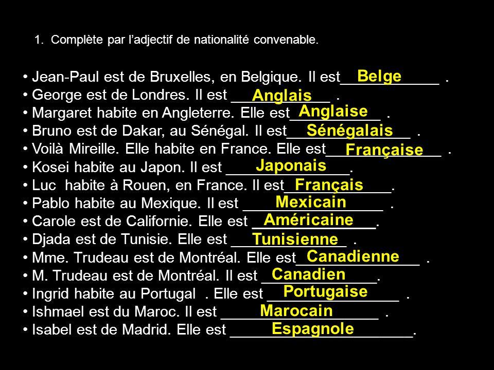 Belge Anglais Anglaise Sénégalais Française Japonais Français Mexicain