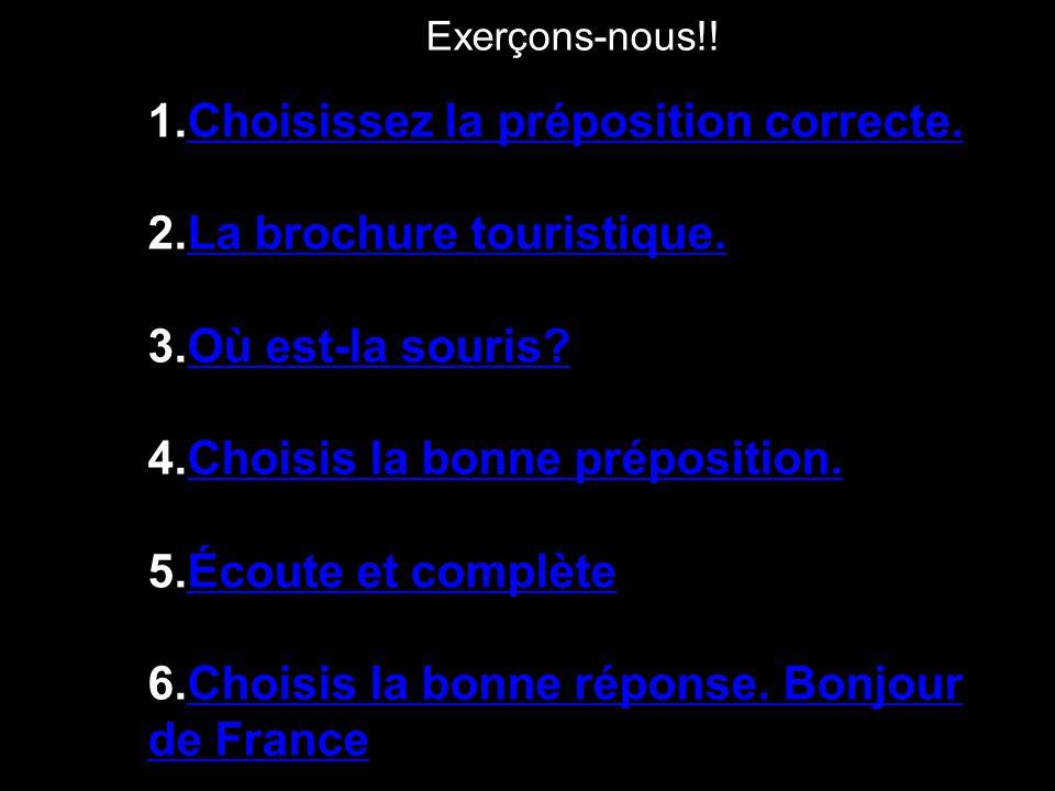 Choisissez la préposition correcte. La brochure touristique.