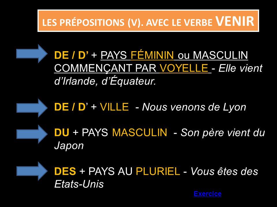 LES PRÉPOSITIONS (V). AVEC LE VERBE VENIR
