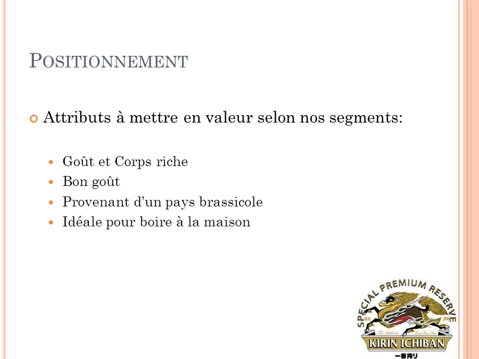Positionnement Attributs à mettre en valeur selon nos segments: