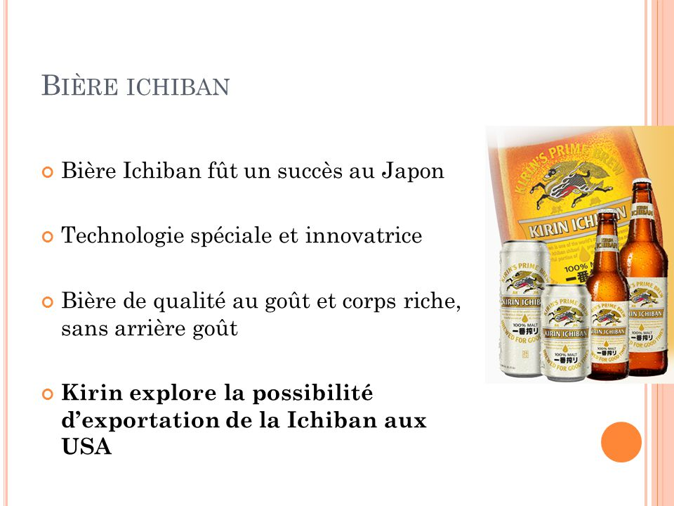 Bière ichiban Bière Ichiban fût un succès au Japon