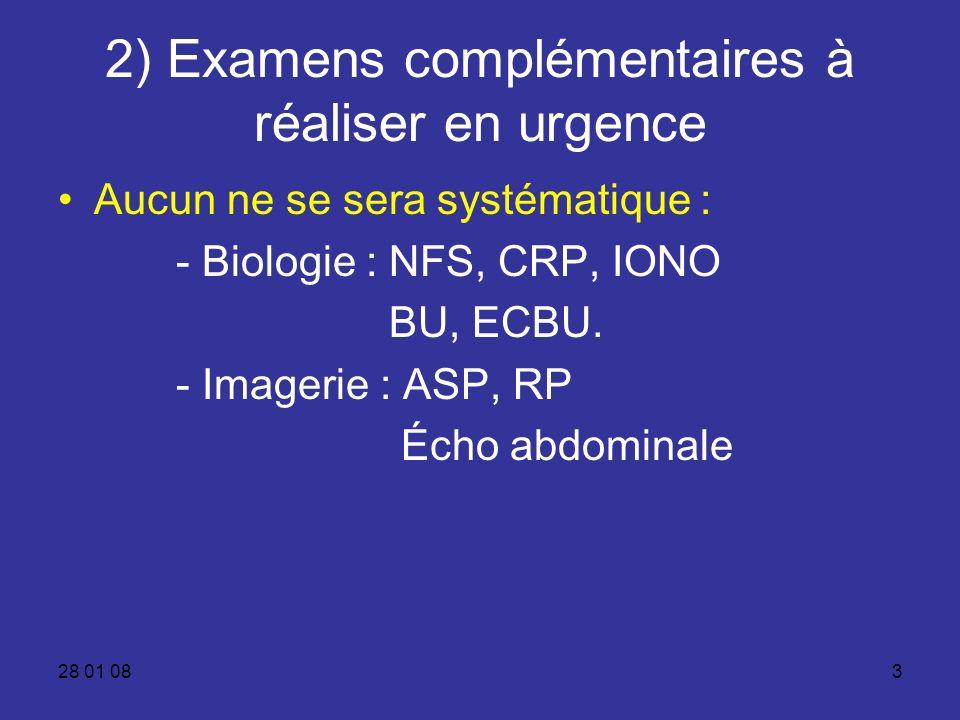 2) Examens complémentaires à réaliser en urgence