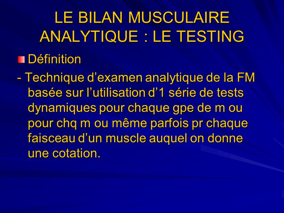 LE BILAN MUSCULAIRE ANALYTIQUE : LE TESTING