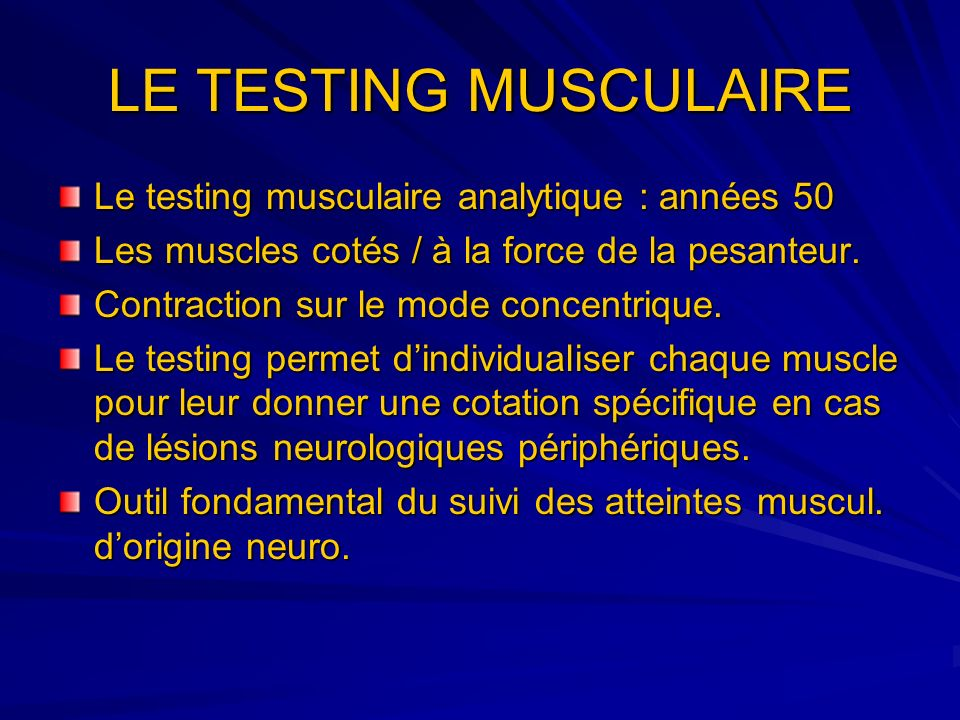 LE TESTING MUSCULAIRE Le testing musculaire analytique : années 50