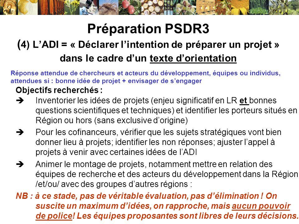 Préparation PSDR3 (4) L'ADI = « Déclarer l'intention de préparer un projet » dans le cadre d'un texte d'orientation
