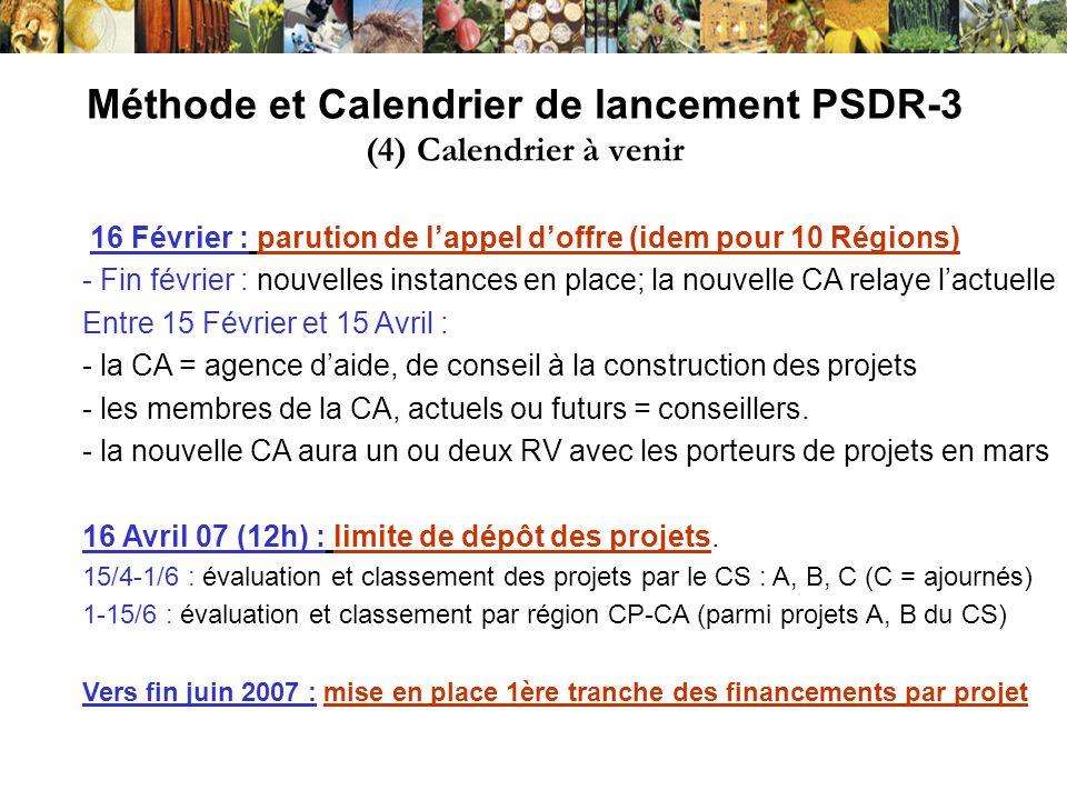 Méthode et Calendrier de lancement PSDR-3 (4) Calendrier à venir