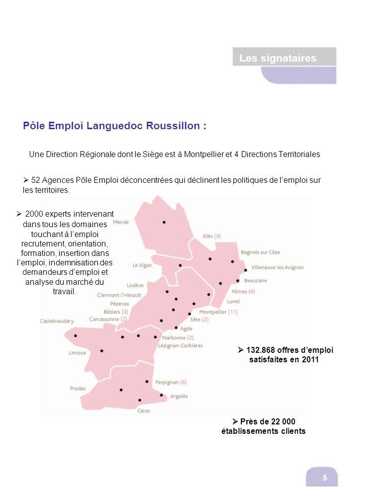 Les signatairesPôle Emploi Languedoc Roussillon : Une Direction Régionale dont le Siège est à Montpellier et 4 Directions Territoriales.